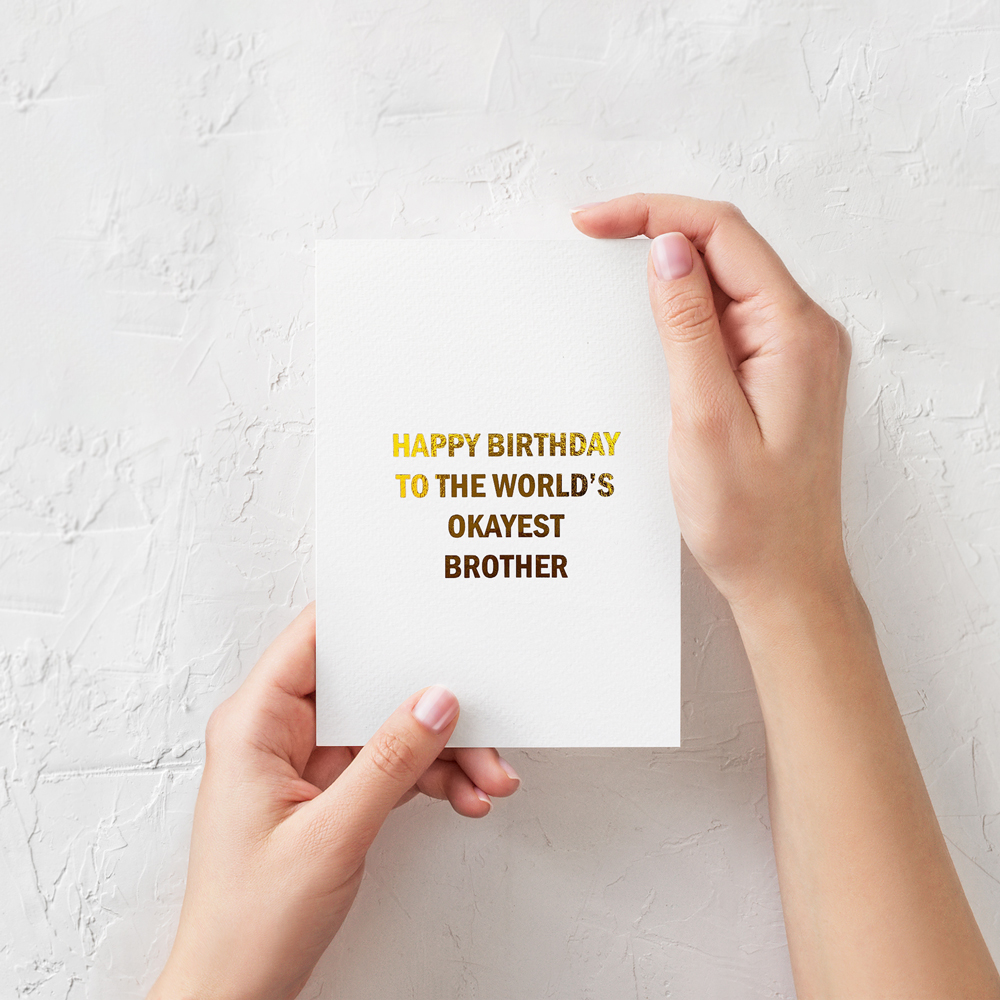 Worlds Okayest Brother Funny Birthday Card Happy Birthday Cards Gold Foil Greeting Cards Funny Card Birthday Card Typography Card Design Headquarters